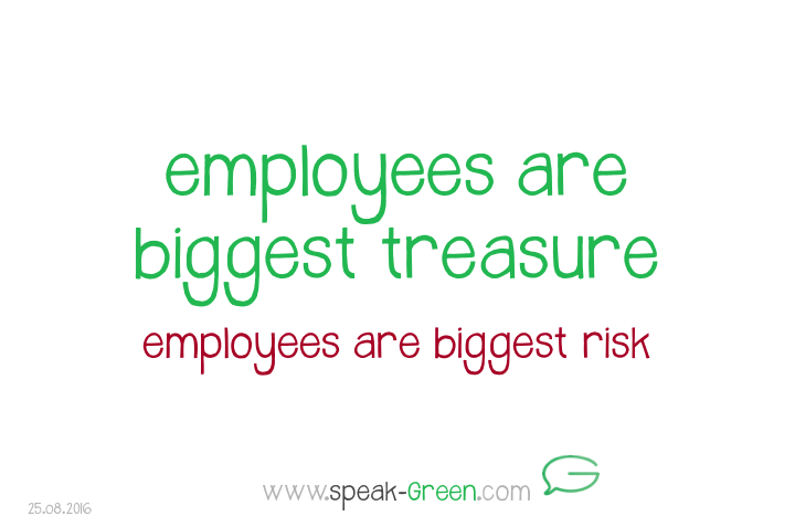 2016-08-25 - employees are biggest treasure