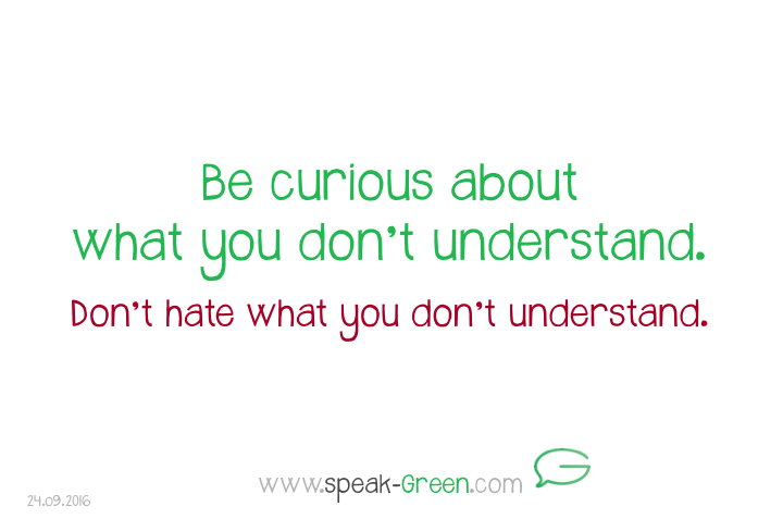 2016-09-24 - be curious about what you don't understand
