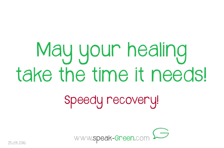 2016-09-25 - may your healing take the time it needs