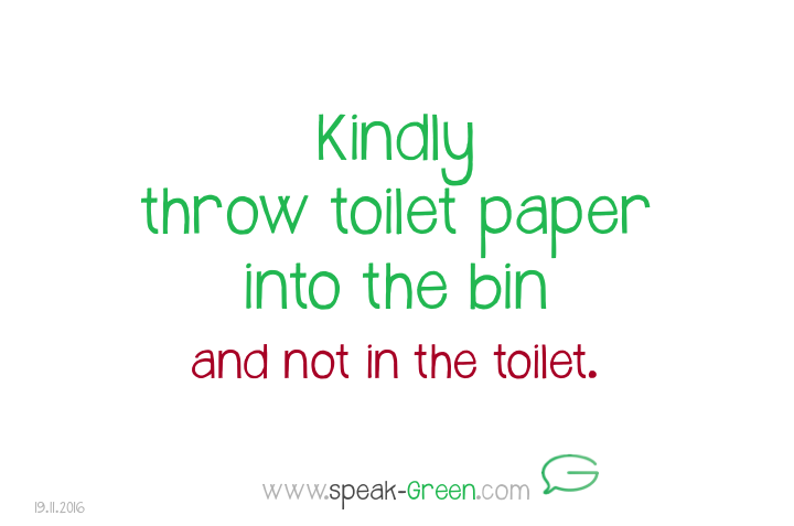 2016-11-19 - kindly throw toilet paper in the bin