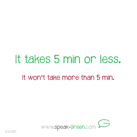 2017-01-12 - it takes 5min or less