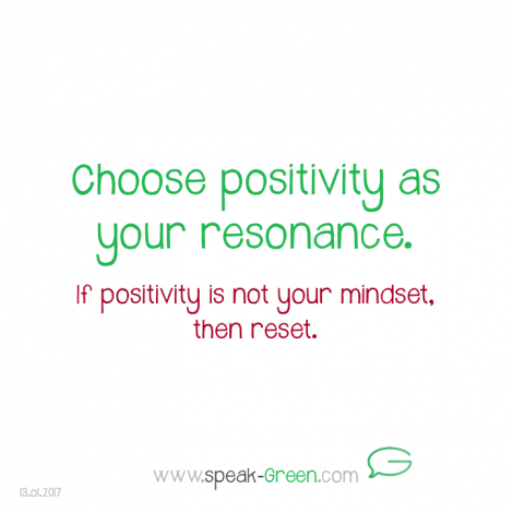 2017-01-13 - choose positivity as your resonance