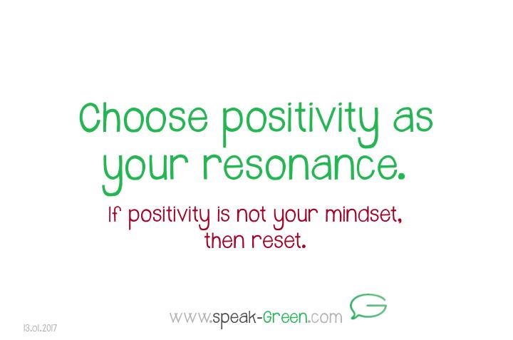 2017-01-13 - choose positivity as your resonance