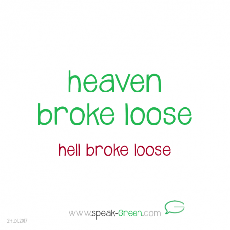 2017-01-24 - heaven broke loose