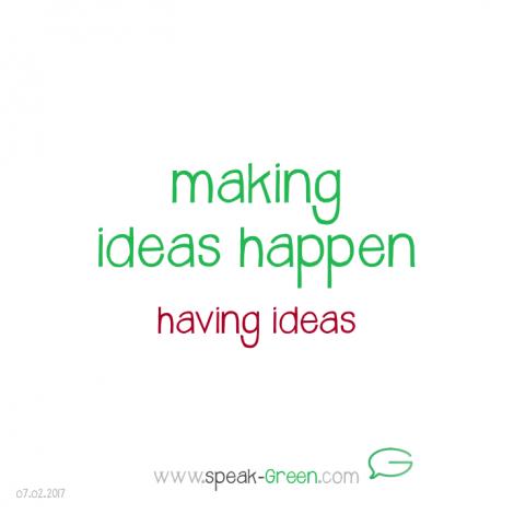 2017-02-07 - making ideas happen