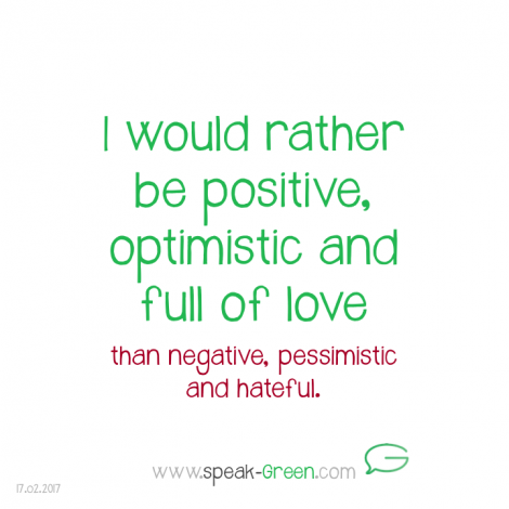 2017-02-17 - be positive, optimistic and full of love