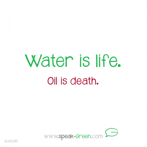 2017-03-22 - water is life