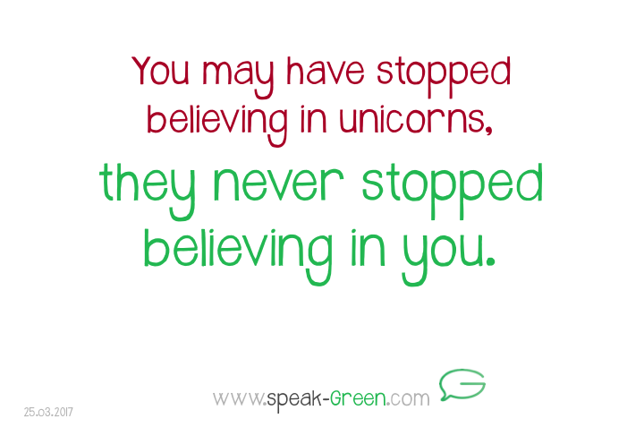 2017-03-25 - unicorns believe in you