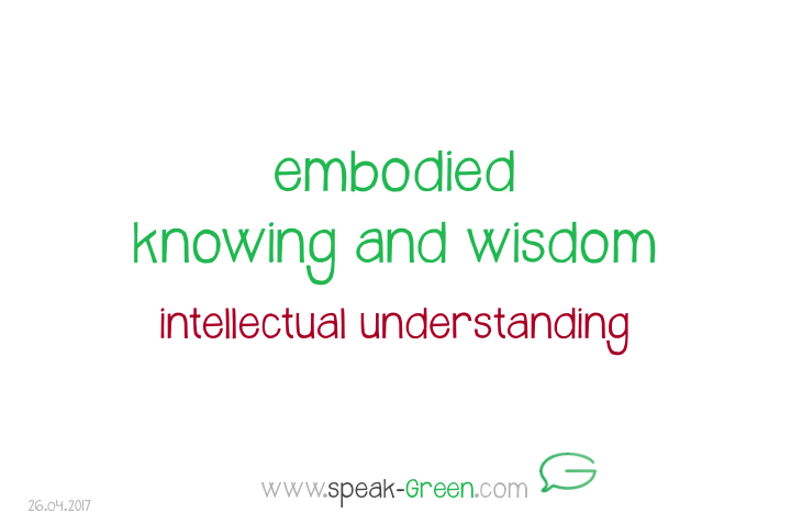 2017-04-26 - embodied knowing and wisdom