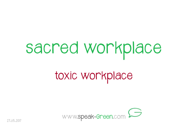 2017-05-27 - sacred workplace