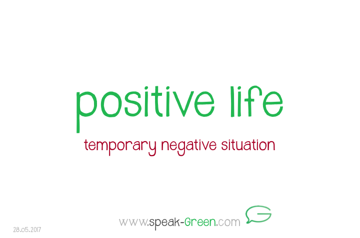 2017-05-28 - positive life