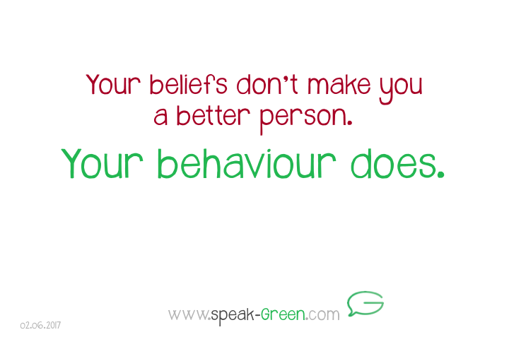 2017-06-02 - your behaviour makes you a better person