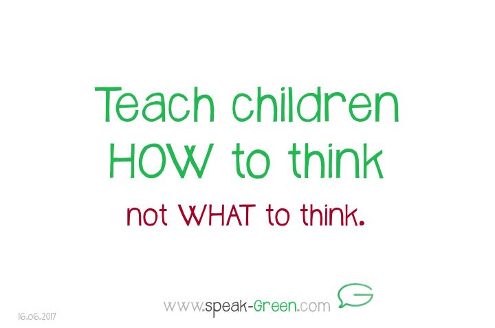 2017-06-16 - teach children HOW to think