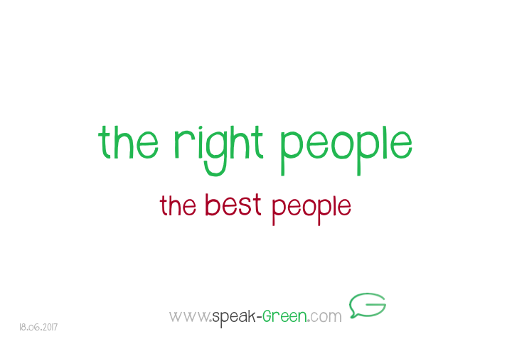 2017-06-18 - the right people