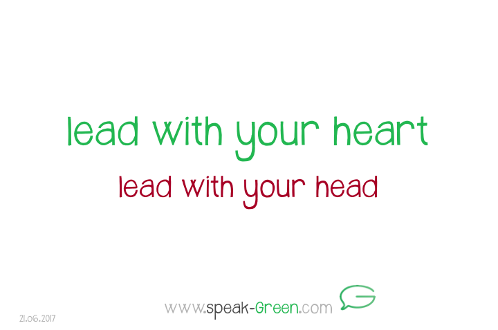 2017-06-21 - lead with your heart