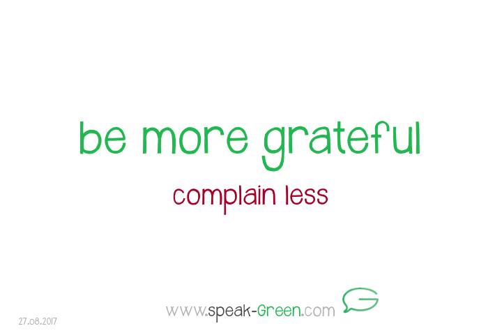 2017-08-27 - be more grateful