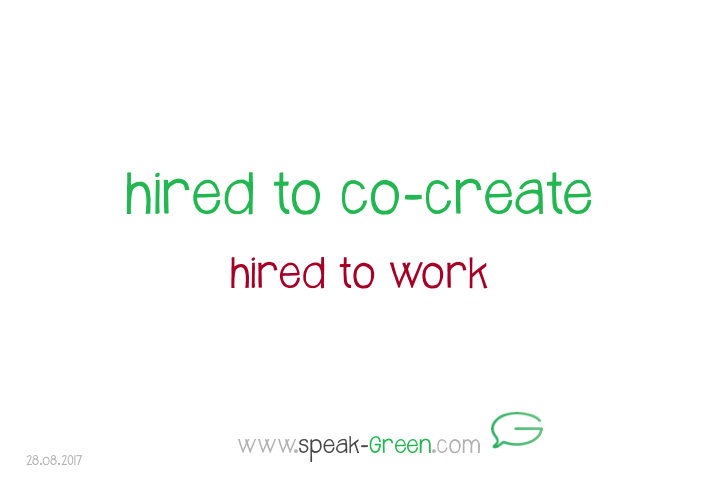 2017-08-28 - hired to co-create