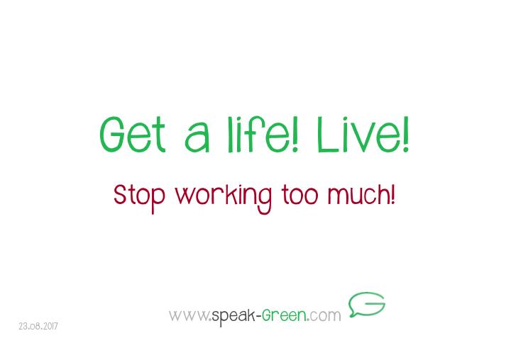 2017-08-23 - get a life! Live!