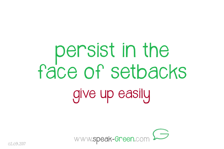 2017-09-02 - persist in the face of setbacks