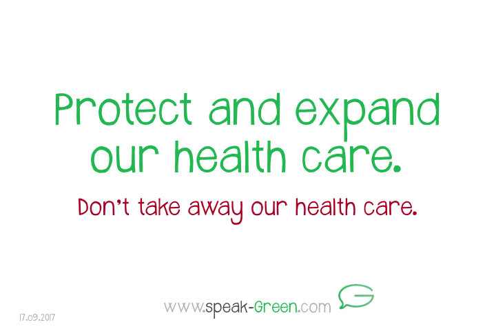 2017-09-17 - protect and expand our health care