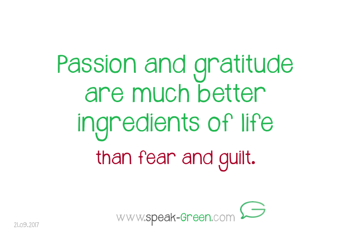 2017-09-21 - passion and gratitude are much better ingredients of life