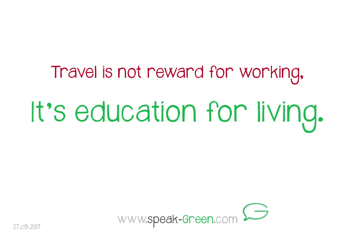 2017-09-27 - travel is education for living