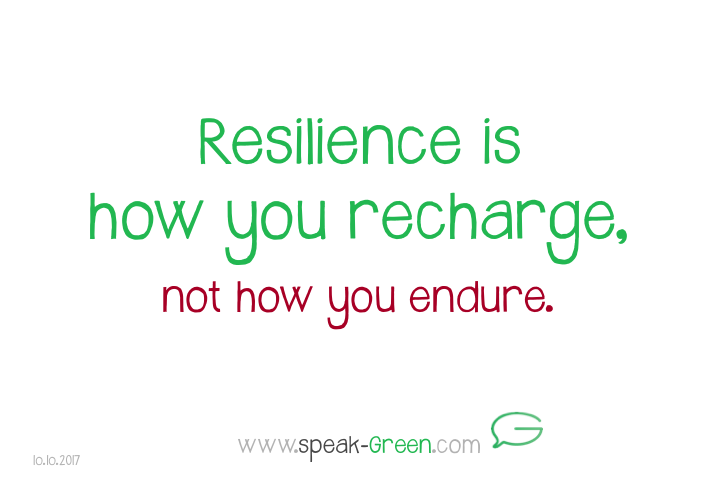2017-10-10 - resilience is how you recharge