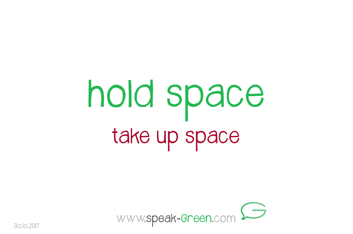 2017-10-30 - hold space