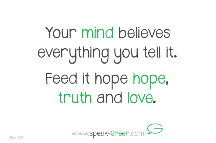 2017-10-31 - feed your mind hope, truth and love