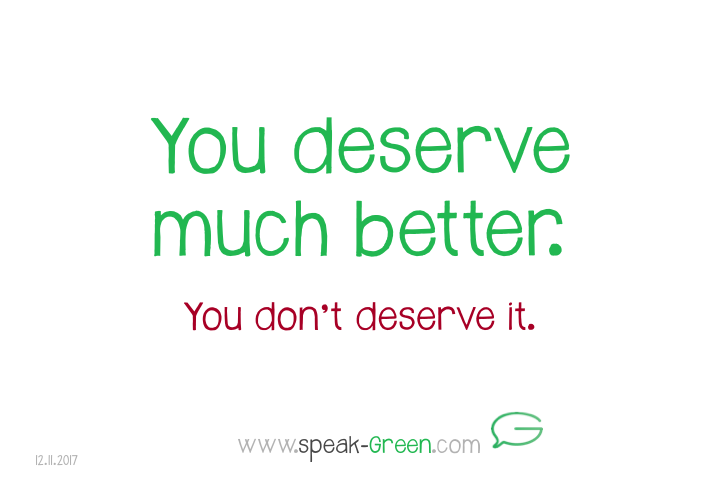 2017-11-12 - you deserve much better