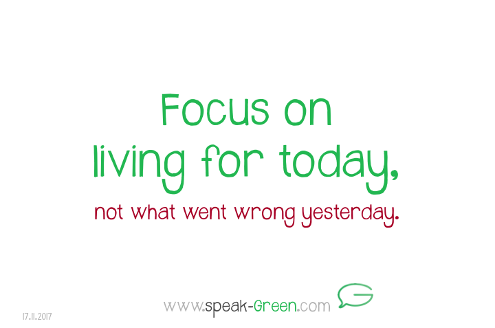 2017-11-17 - focus on living for today