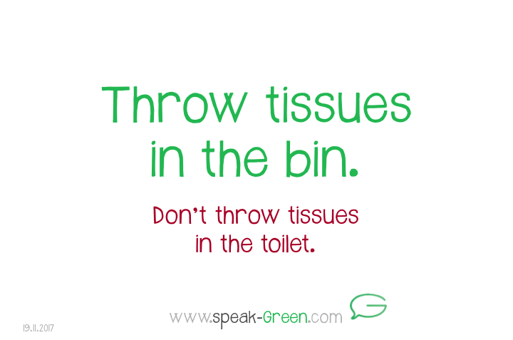 2017-11-19 - throw tissues in the bin