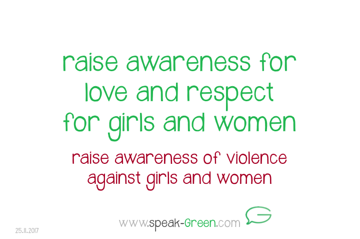 2017-11-25 - raise awareness for love and respect for girls and women