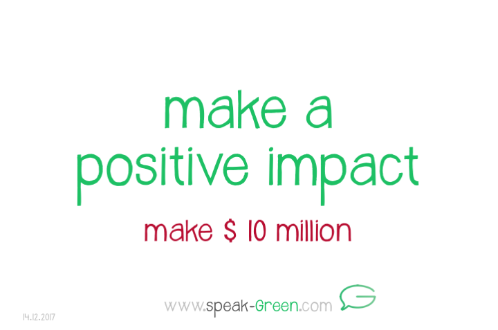 2017-12-14 - make a positive impact