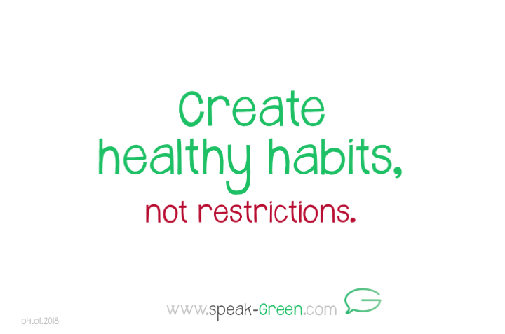 2018-01-04 - create healthy habits