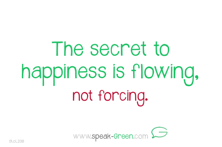 2018-01-19 - the secret to happiness is flowing