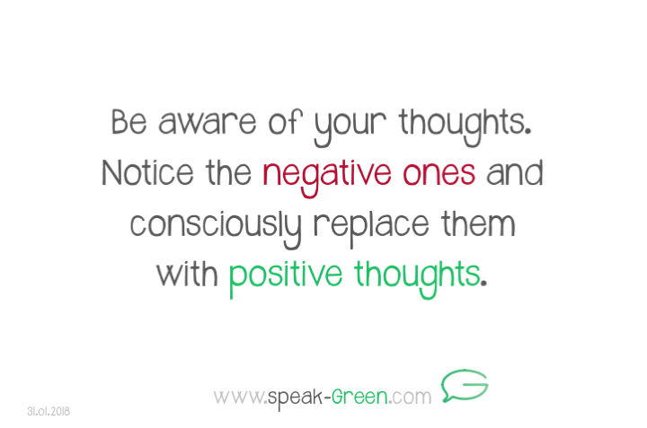 2018-01-31 - replace your negative thoughts with positive ones