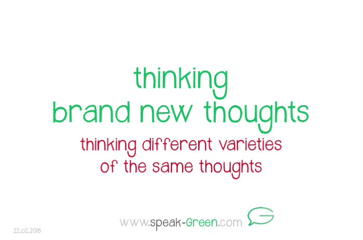 2018-02-22 - thinking brand new thoughts