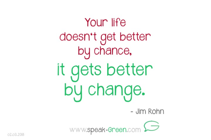 2018-03-02 - Life gets better by change.