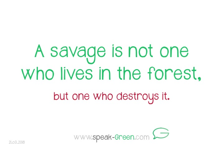 2018-03-21 - a savage is not one who lives in the forest