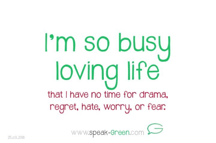 2018-03-25 - I'm so busy loving life
