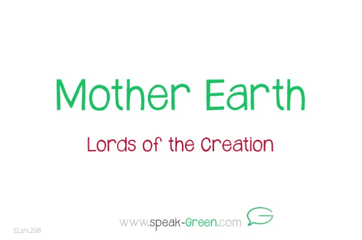 2018-04-22 - Mother Earth