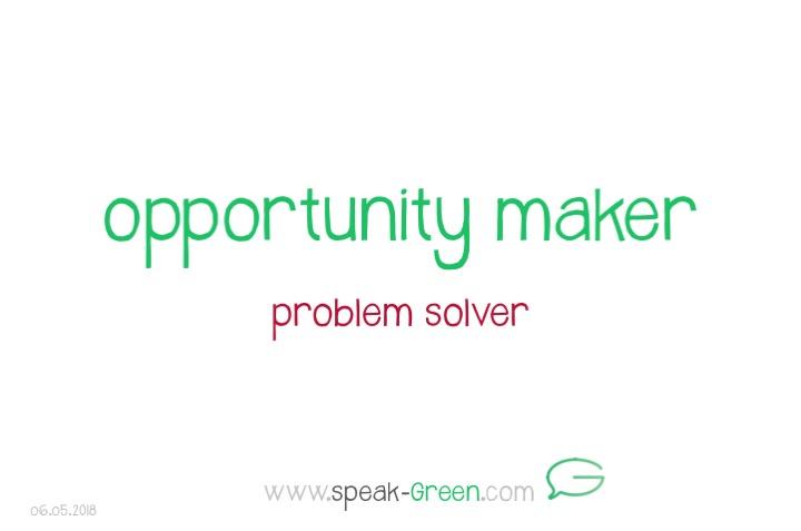2018-05-06 - opportunity maker