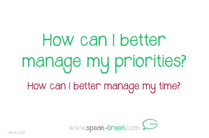 2018-06-09 - How can I better manage my priorities