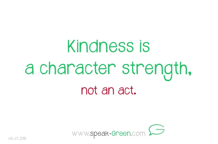 2018-07-06 - kindness is a character strength