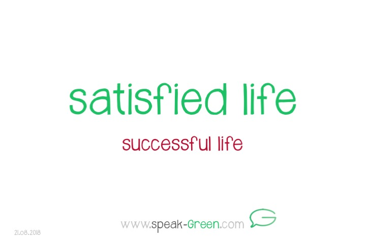 2018-08-21 - satisfied life