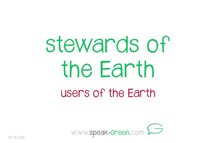 2018-08-29 - stewards of the Earth