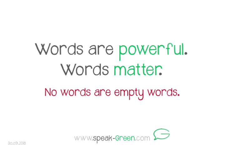 2018-09-30 - words are powerful. words matter