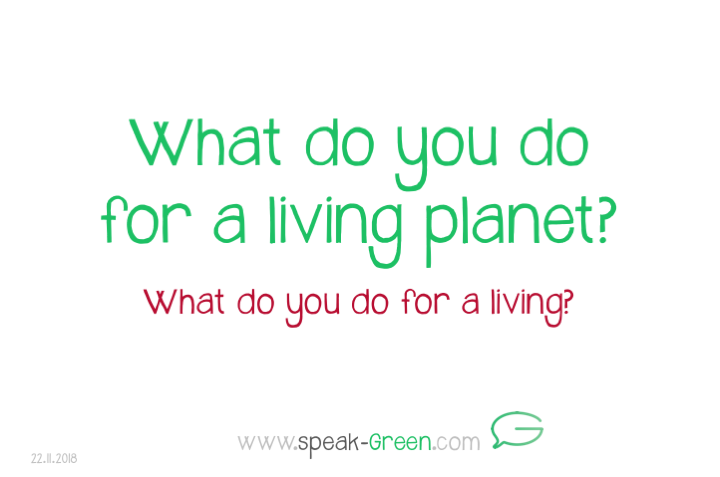 2018-11-22- what do you do for a living planet