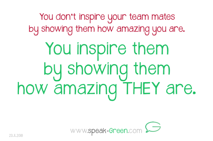 2018-11-23 - you inspire them by showing them how amazing they are